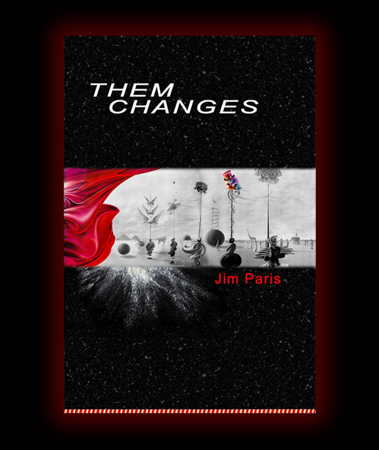 Them Changes By Jim Paris